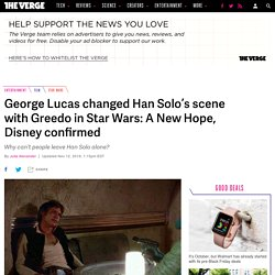 George Lucas changed Han Solo's scene with Greedo in Star Wars, Disney confirms