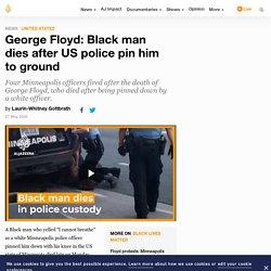 George Floyd: Black man dies after US police pin him to ground