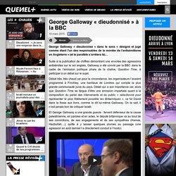 George Galloway « dieudonnisé » à la BBC
