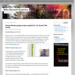 George Brown google sniper updated to 3.0, Scam!!! We review