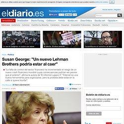 """Susan George: """"Un nuevo Lehman Brothers podría estar al caer"""""""
