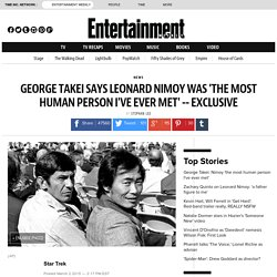 George Takei says Leonard Nimoy was 'the most human person I've ever met'