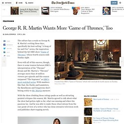 George R. R. Martin Wants More 'Game of Thrones,' Too