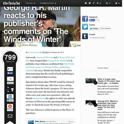 George R.R. Martin reacts to his publisher's comments on 'The Winds of Winter'