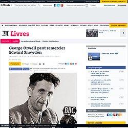 George Orwell peut remercier Edward Snowden