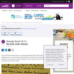 George Sand (4/4) : Dix-huit mille lettres!