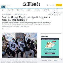 Mort de George Floyd: que signifie le genou à terre des manifestants?