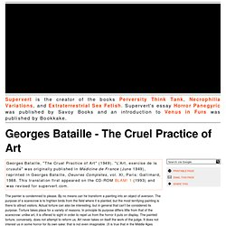 Georges Bataille - The Cruel Practice of Art