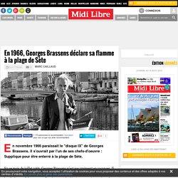 En 1966, Georges Brassens déclare sa flamme à la plage de Sète