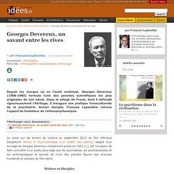 Georges Devereux, un savant entre les rives