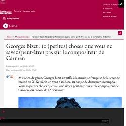 Georges Bizet : 10 (petites) choses que vous ne savez (peut-être) pas sur le compositeur de Carmen
