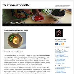 Georges Blanc's pumpkin gratin | The Everyday French Chef