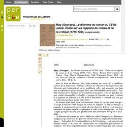 May (Georges). Le dilemme du roman au XVIIIe siècle. Étude sur les rapports du roman et de la critique (1715-1761)