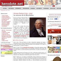 Georges Danton (1759 - 1794) - Le sauveur de la Révolution