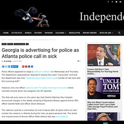 Georgia is advertising for police as Atlanta police call in sick