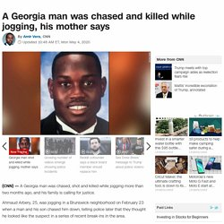 A Georgia man was chased and killed while jogging, his mother says