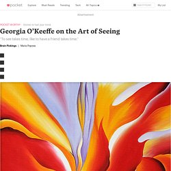 Georgia O'Keeffe on the Art of Seeing