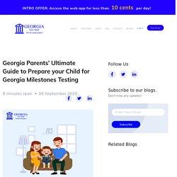 Georgia Parents' Ultimate Guide to Prepare your Child for Georgia Milestones Testing -