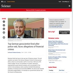 Top German geoscientist fired after police raid, faces allegations of financial crimes