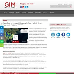 Open Source Geospatial Mapping Software to Help Solve Real-world Problems