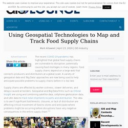 Using Geospatial Technologies to Map and Track Food Supply Chains - GIS Lounge