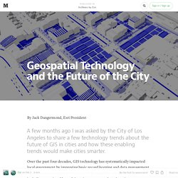 Geospatial Technology and the Future of the City — ArcNews by Esri