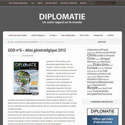 GDD n°6 – Atlas géostratégique 2012