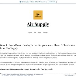Want to buy a Drone Geotag device for your surveillance? Choose one from Air-Supply.