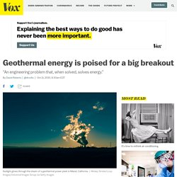 Geothermal energy is poised for a breakout