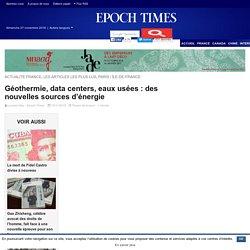 Géothermie, data centers, eaux usées : des nouvelles sources d'énergie – Epoch Times