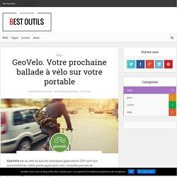 GeoVelo. Votre prochaine ballade à vélo sur votre portable – Best Outils