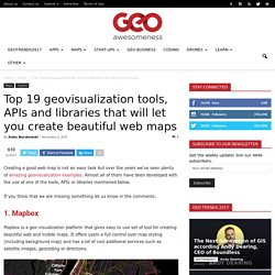 Top 19 geovisualization tools, APIs and libraries that will let you create beautiful web maps