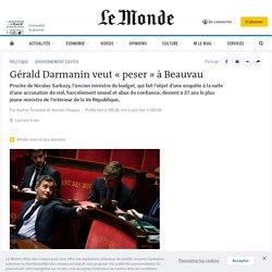 Gérald Darmanin veut «peser» à Beauvau