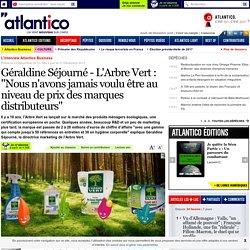 """Géraldine Séjourné - L'Arbre Vert : """"Nous n'avons jamais voulu être au niveau de prix des marques distributeurs"""""""