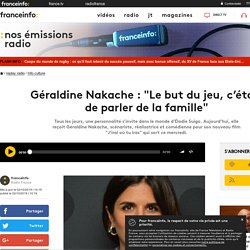 """Géraldine Nakache : """"Le but du jeu, c'était de parler de la famille"""""""
