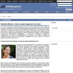 Géraldine Wasmer : Créer le musée imaginaire d'un roman