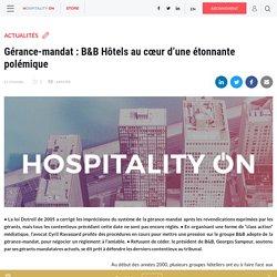 Gérance-mandat : B&B Hôtels au cœur d'une étonnante polémique
