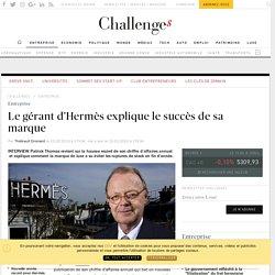 Le gérant d'Hermès explique le succès de sa marque - Challenges.fr