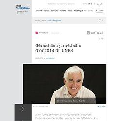 Gérard Berry, médaille d'or 2014 du CNRS