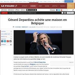 Immobilier : Gérard Depardieu s'installerait en Belgique