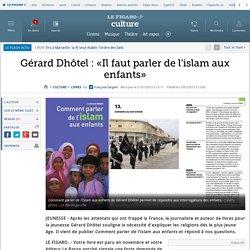 Gérard Dhôtel : «Il faut parler de l'islam aux enfants»