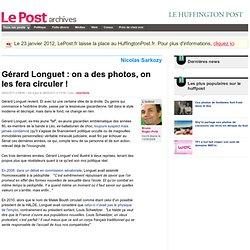 Gérard Longuet : on a des photos, on les fera circuler ! - Bruno Roger-Petit sur LePost.fr