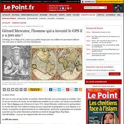 Gérard Mercator, l'homme qui a inventé le GPS il y a 500 ans !