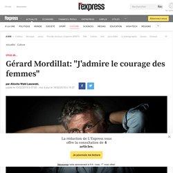 """Gérard Mordillat: """"J'admire le courage des femmes"""""""