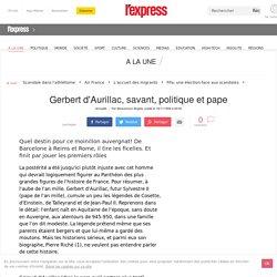 Gerbert d'Aurillac, savant, politique et pape