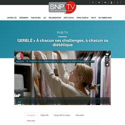 GERBLÉ > À chacun ses challenges, à chacun sa diététique - SNPTV