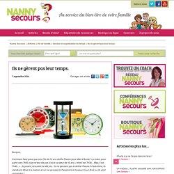 Ils ne gèrent pas leur temps - Manon Gauthier - Nanny Secours