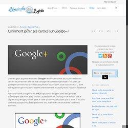 Gérer ses Cercles Google Plus