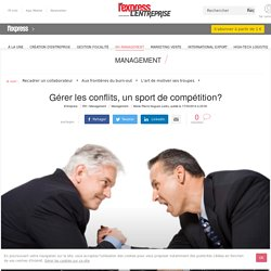 Gérer les conflits, un sport de compétition?