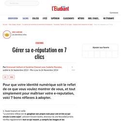 Gérer sa e-réputation en 7 clics - L'Etudiant
